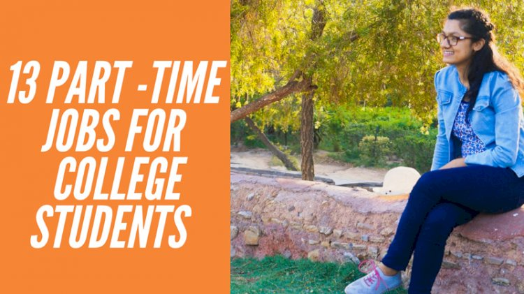 PART-TIME JOBS FOR COLLEGE STUDENTS TO MAKE MONEY